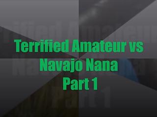 Terrified Amateur vs Navajo Nana Part 1